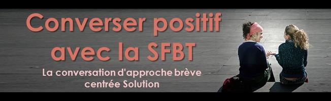 Converser positif avec la SFBT - La conversation d'approche brève centrée Solution
