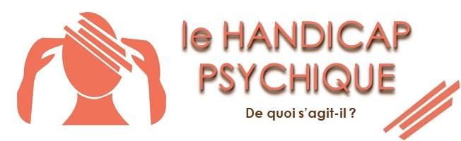 Le handicap psychique - Reconnu par la loi n°2005-102 sous le terme « d'altération d'une fonction psychique », comment le décrire ?