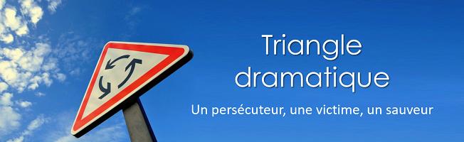 Triangle dramatique - Que sont ces processus qui nuisent gravement aux relations interpersonnelles et comment les détecter ?